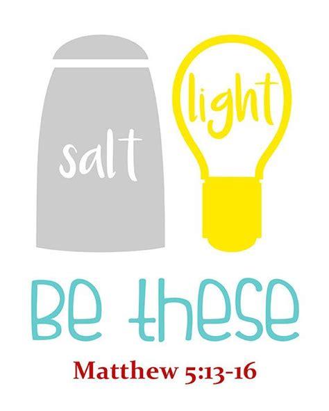 Salt And Light Matthew 5 13 16 Be The Light Bible Verse