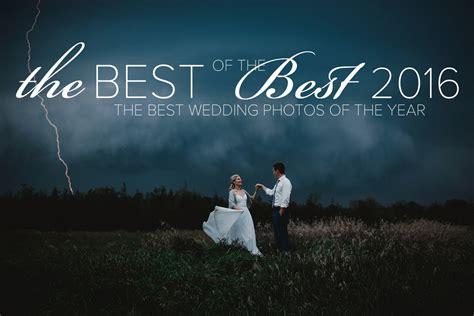 wedding pictures 2016 best of wedding 2016 junebug weddings