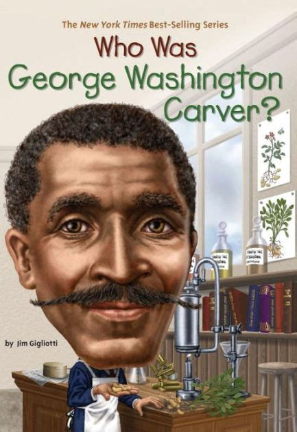 biography of george washington carver book who was george washington carver by jim gigliotti who hq