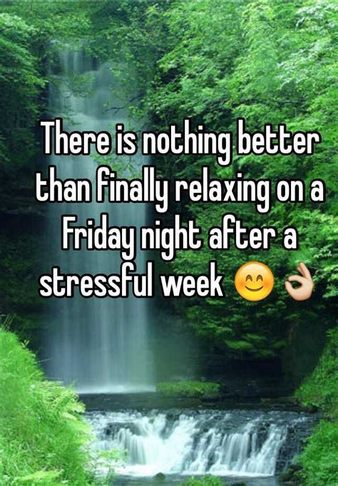 Tips Of The Weektheres Nothing Like 3 by There Is Nothing Better Than Finally Relaxing On A Friday