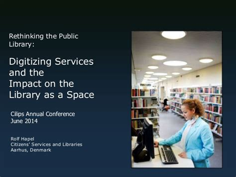 A Place Director Keynote 1 Rethinking The Library Digitising Services And The
