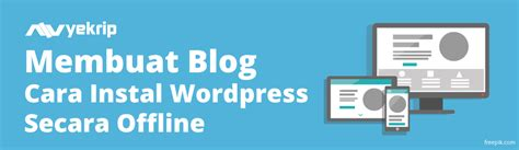 membuat theme wordpress offline cara buat website gratis di blogspot