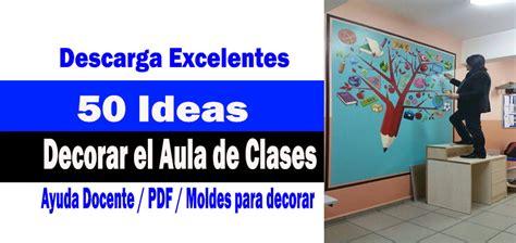 ideas para decorar un salon de clase de espanol ideas para decorar el aula de clases imprimir pdf