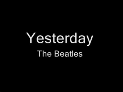 yesterday beatles testo yesterday the beatles significato della canzone
