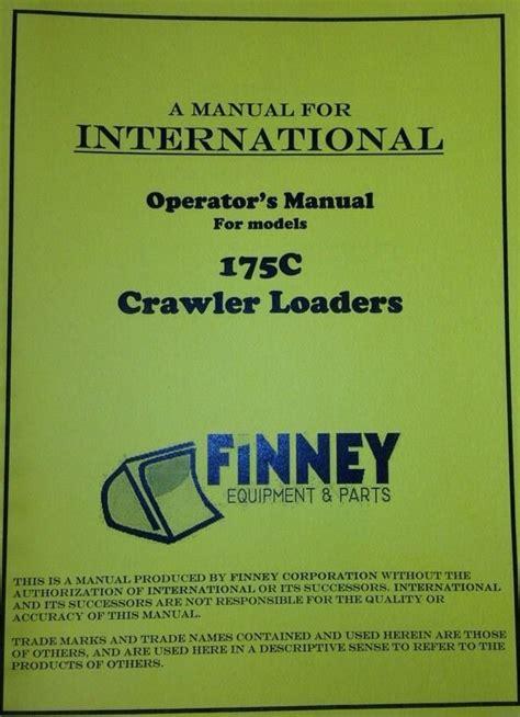 ih international dresser  crawler loader operators maintenance manual book early finney