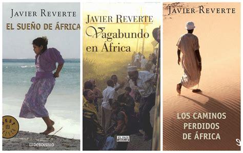 libro el sueno de africa 15 escritores que nos inspiran a viajar periodistas viajeros