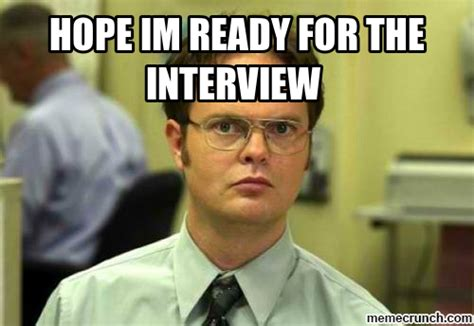 Hope Meme - hope im ready for the interview