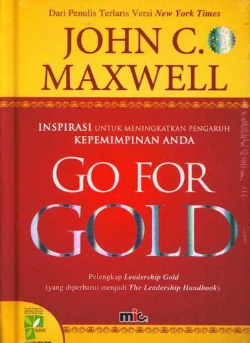 Buku Memperkuat Jiwa Kepemimpinan Anda bukukita go for gold inspirasi untuk meningkatkan pengaruh kepemimpinan anda