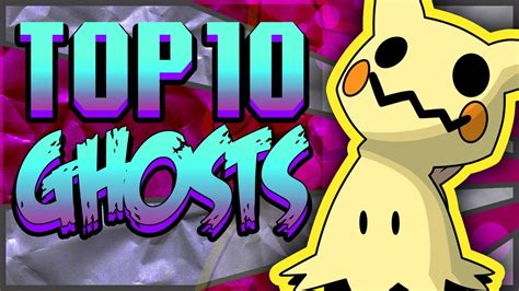 best ghost top 10 best ghost type w goodguygastly sol
