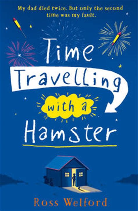 time travelling with a time travelling with a hamster by ross welford buy books at lovereading4kids co uk