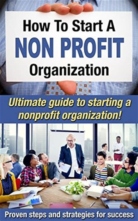 social startup success how the best nonprofits launch scale up and make a difference books how to start a nonprofit organization ultimate guide to