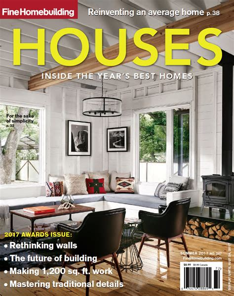 home design the magazine of architecture and fine interiors fine homebuilding expert home construction tips tool