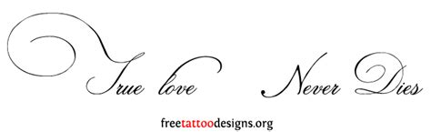 true love never dies tattoo designs true never dies wrist www pixshark
