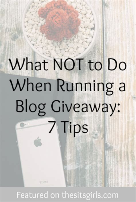 How To Do Blog Giveaways - what not to do when running a blog giveaway 7 tips the sits girls