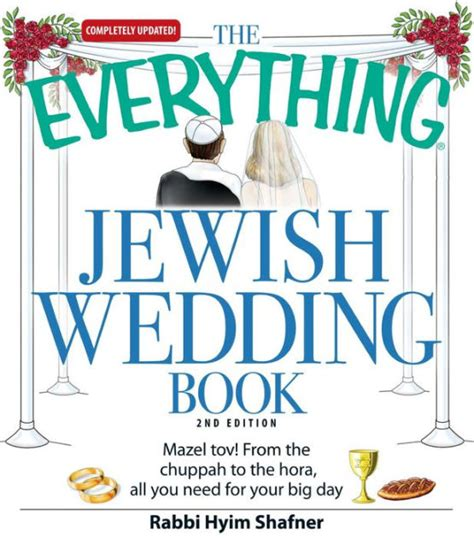 libro that day the rabbi the everything jewish wedding book mazel tov from the chuppah to the hora all you need for