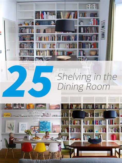 dining room shelving 25 awesome shelving in the dining room home design lover