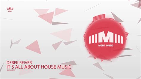 all about house music derek reiver it s all about house music radio edit youtube