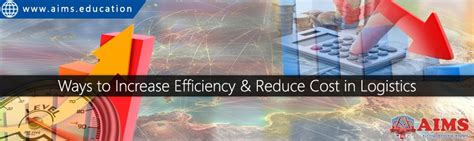 ways  increase efficiency reduce costs  international logistics aims blog