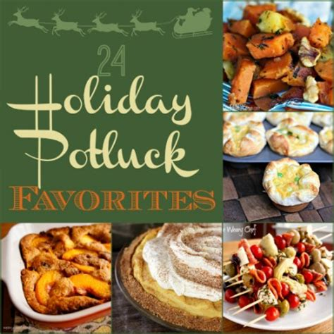 24 holiday potluck recipes to wow the crowd!   the weary chef
