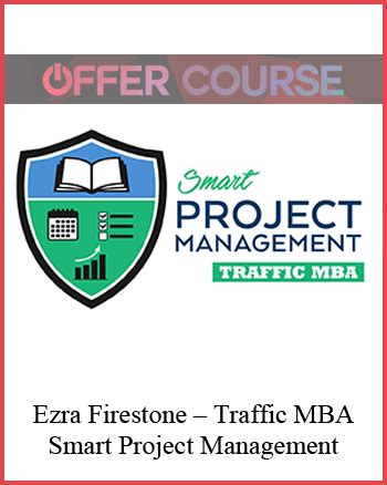 Mba In Product Management Usa by Ezra Firestone Traffic Mba Smart Project Management