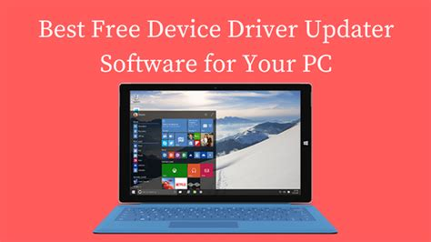 best free driver updater for windows 7 best free driver updater software for windows 10