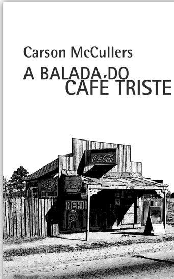 A Balada do Café Triste – Carson McCullers | Le Livros