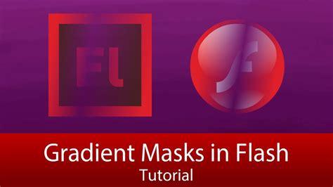 actionscript tutorial in flash gradient masks in flash no actionscript required