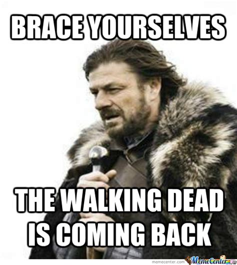 Brace Meme - brace yourselves the brace yourselves the walking dead