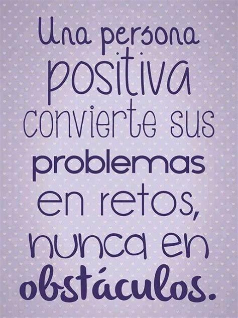 imagenes palabras nuevos desafios una persona positiva convierte sus problemas tnrelaciones
