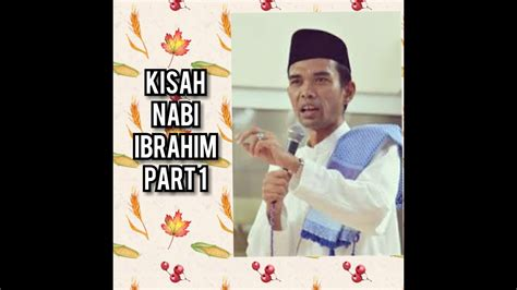 film kisah nabi ibrahim full dongeng kisah nabi ibrahim part 1 by ustad somad youtube