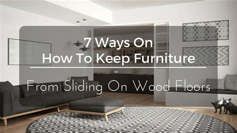 how to keep couch from sliding on hardwood floors 7 ways on how to keep furniture from sliding on wood floors