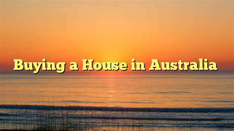 buying a house australia buy a house in australia 28 images property investment books australia australian