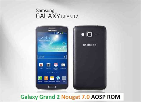 That The Joke Samsung Galaxy Grand 2 Custom 1 7 0 how to update grand 2 to nougat 7 0 aosp rom