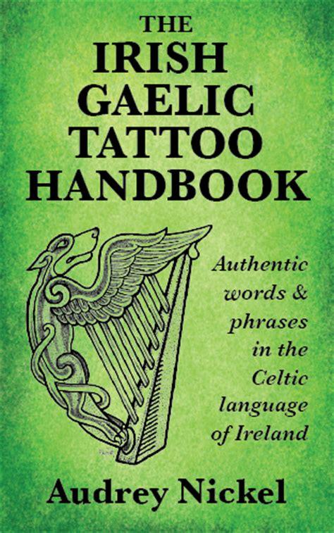 tattoo nightmares bad luck of the irish the irish gaelic tattoo handbook bradan press
