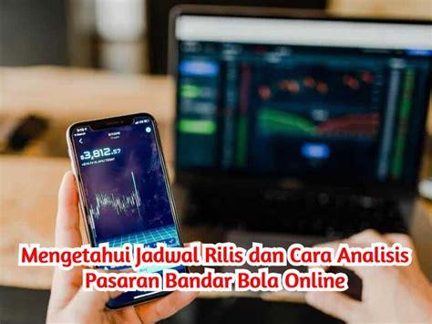 mengetahui jadwal rilis   analisis pasaran bandar bola  agen resmi indonesia