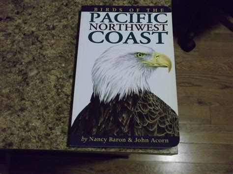 birds of the pacific northwest coast nancy baron john