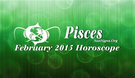 february 2015 pisces monthly horoscope sun signs