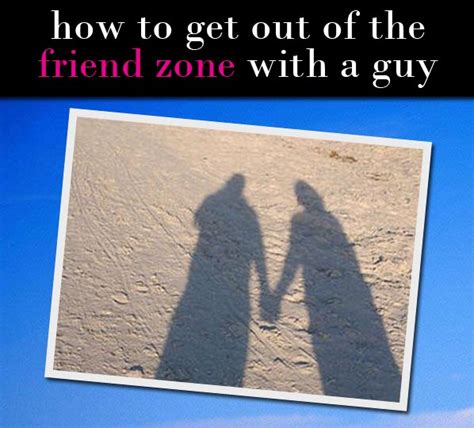how to get out of how to get out of the friend zone with a and him chasing you