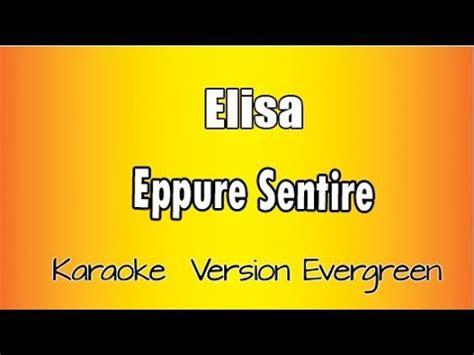 testo elisa eppure sentire elisa eppure sentire karaoke italiano con testo