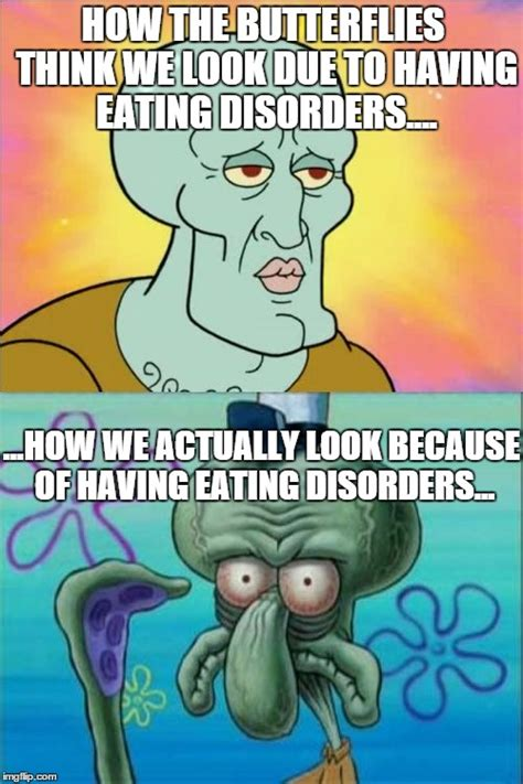 Eating Disorder Meme - squidward meme imgflip