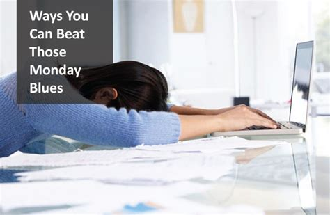 7 Ways To Beat The Monday Blues by 6 Ways To Beat Those Terrible Monday Blues