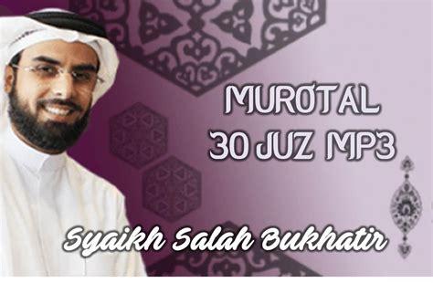download alquran 30 juz mp3 rar salah bukhatir pondok islami menebar berkah berbagi