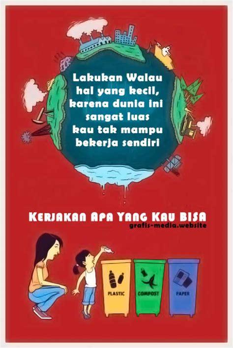 membuat poster lingkungan hidup 50 contoh poster slogan lingkungan hidup go green