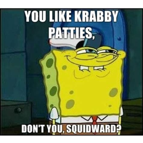 You Like Krabby Patties Meme - you like krabby patties on tumblr