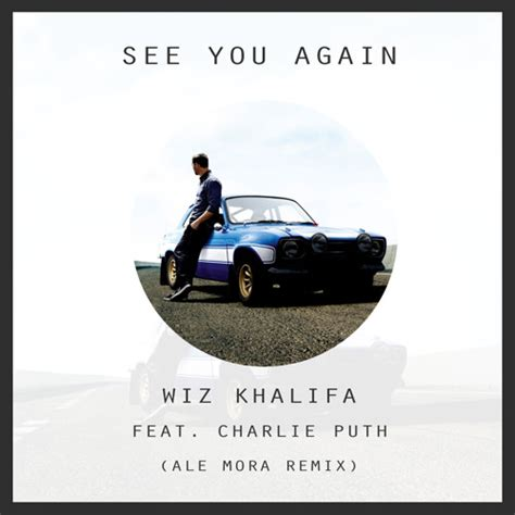 download mp3 charlie puth wiz khalifa see you again wiz khalifa feat charlie puth see you again ale mora