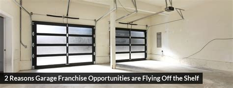 Franchise Garage by 2 Reasons Garage Franchise Opportunities Are Flying