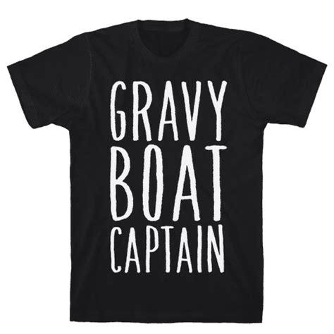gravy boat captain gravy boat captain t shirt human