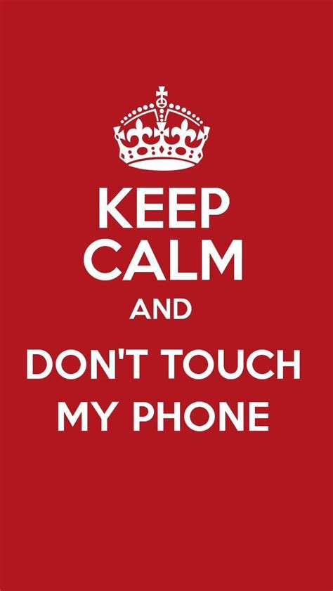 wallpaper iphone 6 dont touch my phone 67 best don t touch my phone images on pinterest iphone