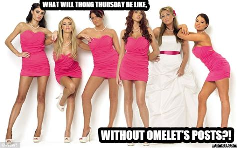 Thong Thursday Memes - what will thong thursday be like without omelet s posts