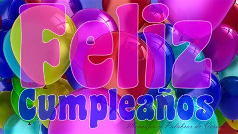 imagenes de feliz cumpleaños en 3d mensajes y palabras de verdad feliz cumplea 241 os imagenes